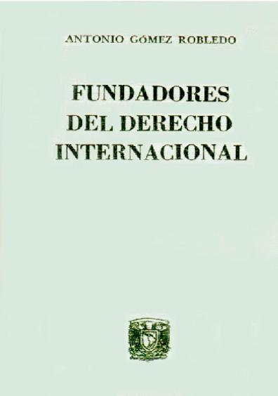 Fundadores del derecho internacional (Vitoria, Gentili, Suárez, Grocio)