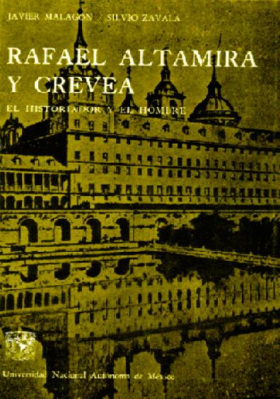 Rafael Altamira y Crevea. El historiador y el hombre