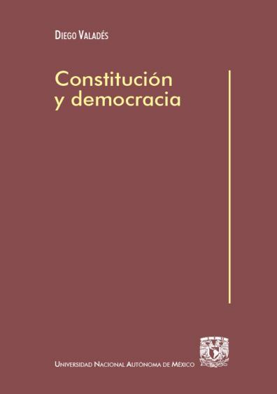 Constitución y democracia, 1a. reimp.