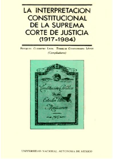 La interpretación constitucional de la Suprema Corte de Justicia (1917-1984), 2a. ed., t. II