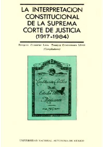La interpretación constitucional de la Suprema Corte de Justicia (1917-1984), 2a. ed., t. III