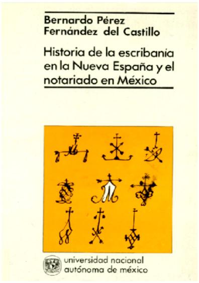Historia de la escribanía en la Nueva España y el notariado en México