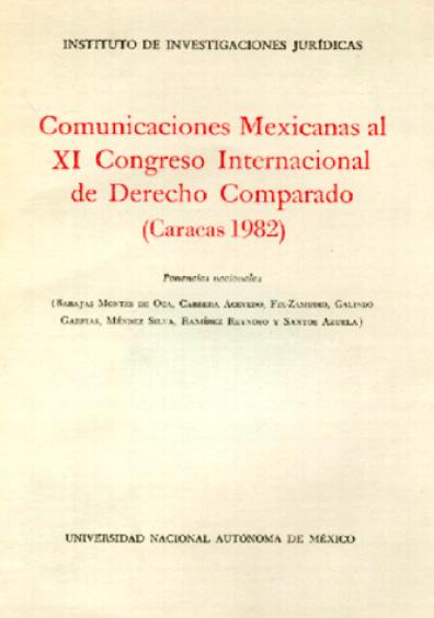 Comunicaciones mexicanas al XI Congreso Internacional de Derecho Comparado (Caracas, 1982)