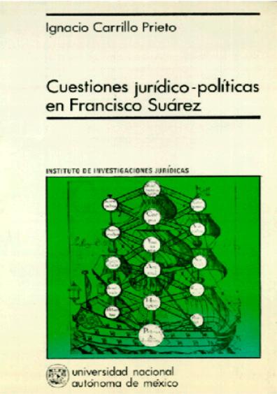 Cuestiones jurídico-políticas en Francisco Suárez, 2a. reimp.