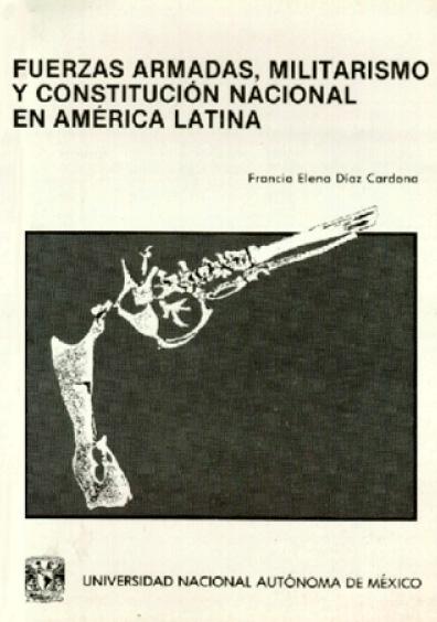Fuerzas armadas, militarismo y Constitución nacional en América Latina