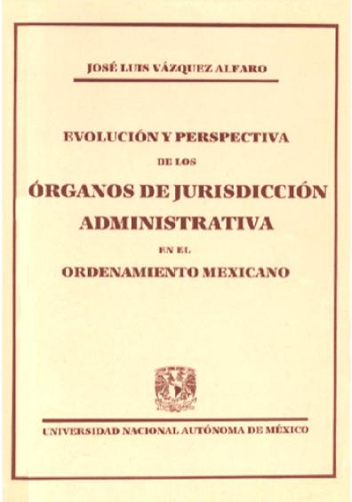 Evolución y perspectiva de los órganos de jurisdicción administrativa en el ordenamiento mexicano