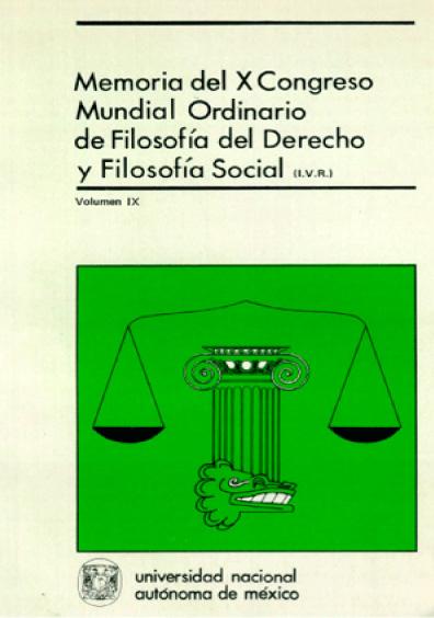 Filosofía del derecho y problemas de filosofía social. Memoria del X Congreso Mundial Ordinario de Filosofía del Derecho y Filosofía Social, vol. IX