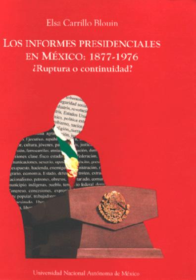Los informes presidenciales en México: 1877-1976 ¿Ruptura o continuidad?
