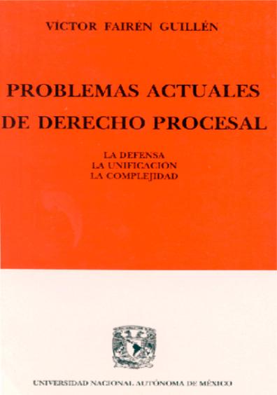Problemas actuales de derecho procesal. La defensa, la unificación, la complejidad