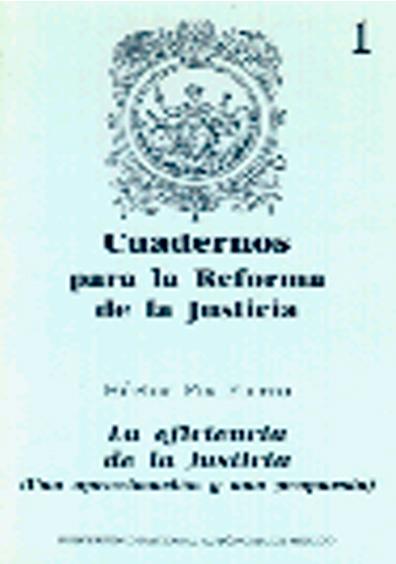 Cuadernos para la reforma de la justicia 1. La eficiencia de la justicia (Una aproximación y una propuesta)