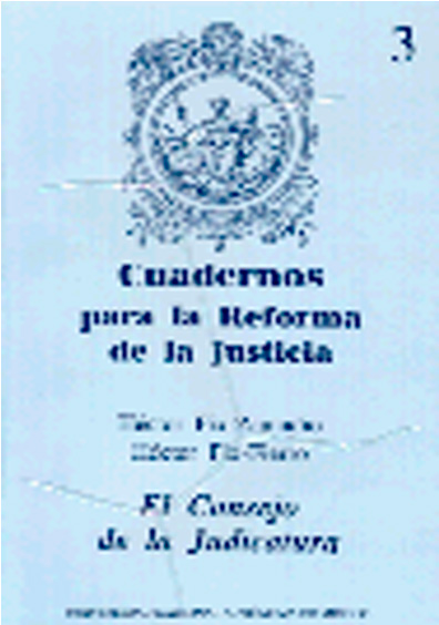 Cuadernos para la reforma de la justicia 3. El Consejo de la Judicatura