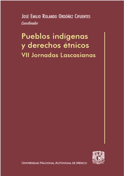Pueblos indígenas y derechos étnicos. VII Jornadas Lascasianas