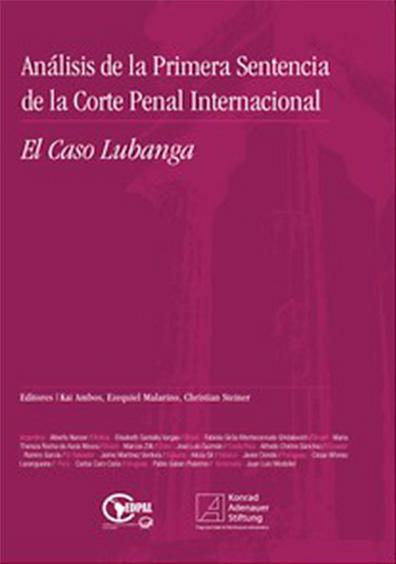 Análisis de la primera sentencia de la Corte Penal Internacional: el caso Lubanga. Colección Konrad Adenauer