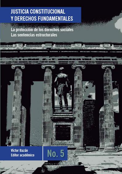 Justicia constitucional y derechos fundamentales. La protección de los derechos sociales. Las sentencias estructurales. Colección Konrad Adenauer