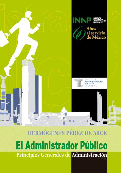 El administrador público: o sea, estudios sobre principios generales de administración