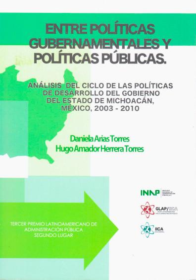 Entre políticas gubernamentales y políticas públicas. Análisis del ciclo de la políticas de desarrollo del gobierno del estado de Michoacán, México, 2003-2010