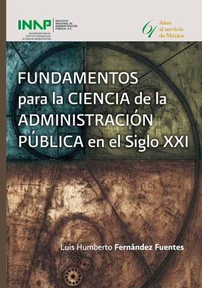 Fundamentos para la ciencia de la administración pública en el siglo XXI