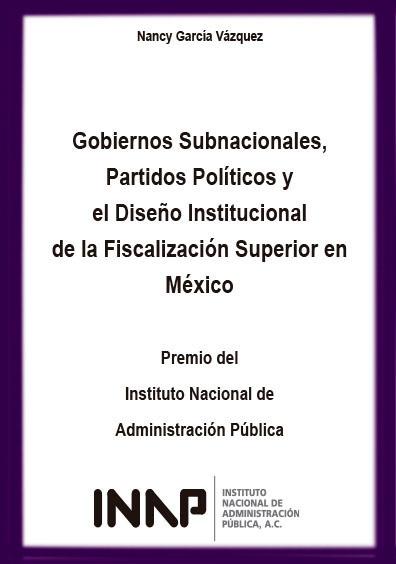 Gobiernos subnacionales, partido políticos y el diseño institucional de la fiscalización superior en México