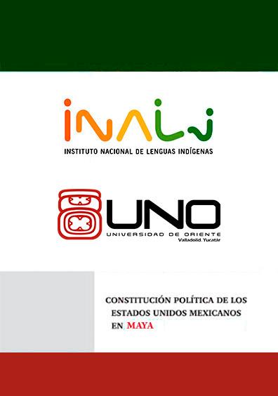 Constitución Política de los Estados Unidos Mexicanos: en lengua maya