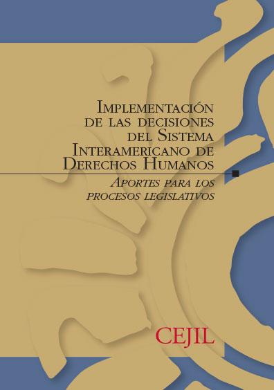 Implementación de las decisiones del Sistema Interamericano de derechos humanos. Aportes para los procesos legislativos.