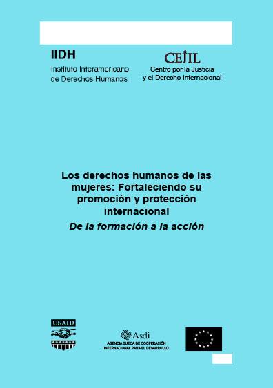 Los derechos humanos de las mujeres: Fortaleciendo su promoción y protección internacional. De la formación a la acción. Centro por la Justicia y el Derecho Internacional