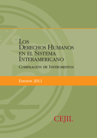Los derechos humanos en el Sistema Interamericano. Compilación de instrumentos. Edición 2011