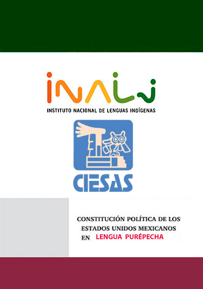 Constitución política de los Estados Unidos Mexicanos en purépecha. P'orhépicha jimpo mókt'akuni karata k'éri iretiri énka arhikurhika méxiku