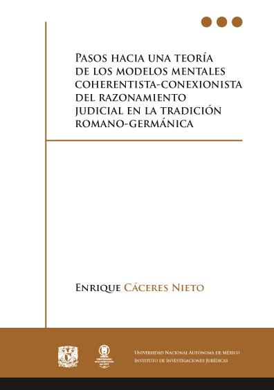 Pasos hacia una teoría de los modelos mentales coherentista-conexionista del razonamiento judicial en la tradición romano-germánica
