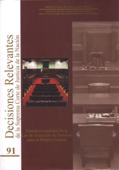 Decisiones relevantes de la Suprema Corte de Justicia de la Nación número 91. Constitucionalidad de la Ley de Extinción de Dominio para el Distrito