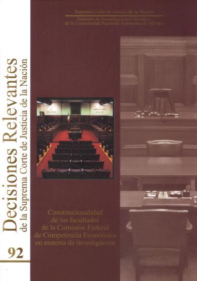 Decisiones relevantes de la Suprema Corte de Justicia de la Nación número 92. Constitucionalidad de las facultades de la Competencia Económica en materia de investigación