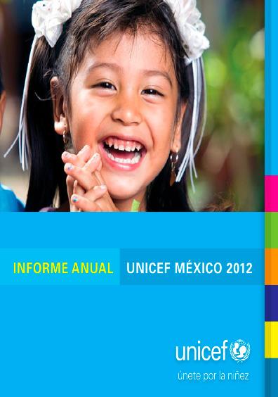 Informe Anual. UNICEF México 2012