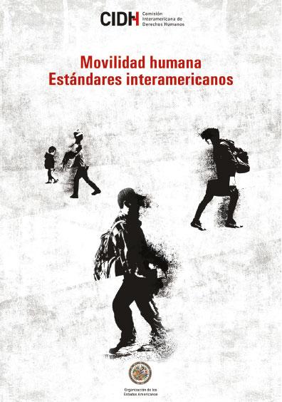 Derechos humanos de migrantes, refugiados, apátridas, víctimas de trata de personas y desplazados internos: normas y estándares del Sistema Interamericano de Derechos Humanos. Colección Interamericana de Derechos Humanos