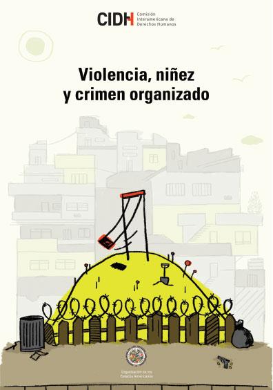 Violencia, niñez y crimen organizado. Colección Interamericana de Derechos Humanos