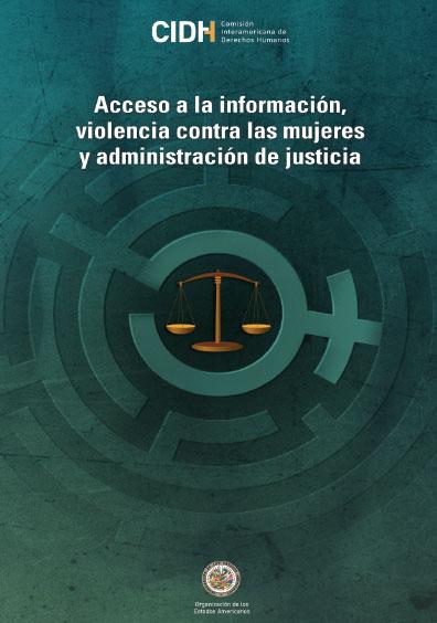 Acceso a la información, violencia contra las mujeres y administración de justicia en las Américas. Colección Comisión Interamericana de Derechos Humanos