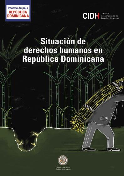 Informe sobre la situación de los derechos humanos en la República Dominicana. Colección Comisión Interamericana de Derechos Humanos