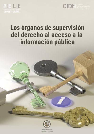 Los órganos de supervisión del derecho al acceso a la información pública. Colección Comisión Interamericana de Derechos Humanos