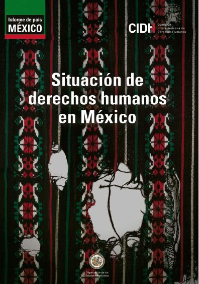 Situación de los derechos humanos en México. Colección Comisión Interamericana de Derechos Humanos