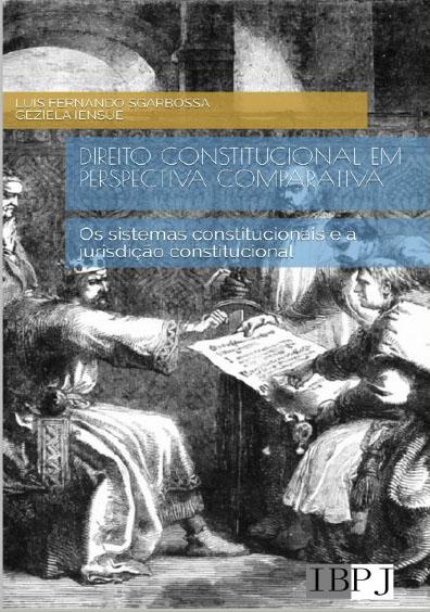 Direito constitucional em perspectiva comparativa. Os sistemas constitucionais e a jurisdição constitucional
