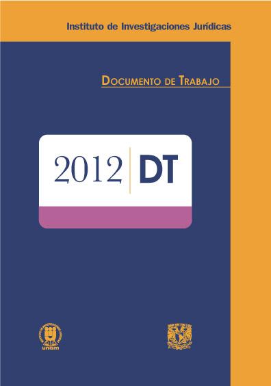 Documentos de trabajo del Instituto de Investigaciones Jurídicas. 2012