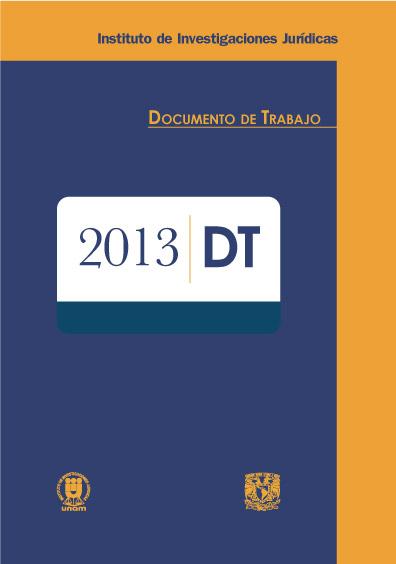 Documentos de trabajo del Instituto de Investigaciones Jurídicas. 2013