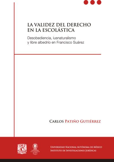 La validez del derecho en la escolástica. Desobediencia, iusnaturalismo y libre albedrío en Francisco Suárez