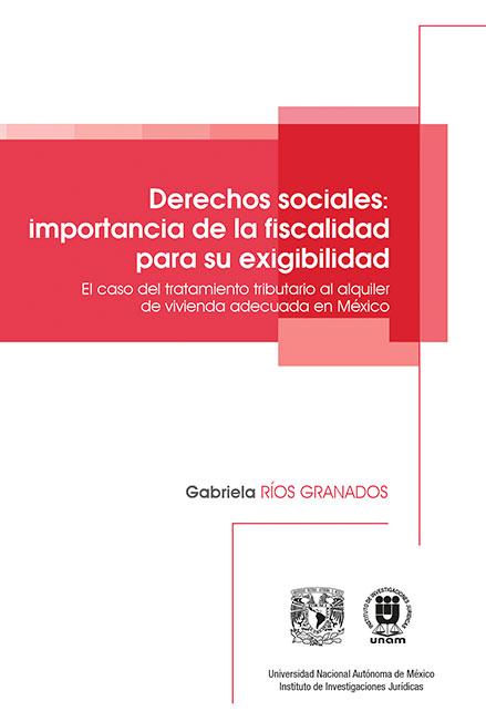 Derechos sociales: la importancia de la fiscalidad para su exigibilidad. El caso del tratamiento tributario al alquiler de vivienda en México