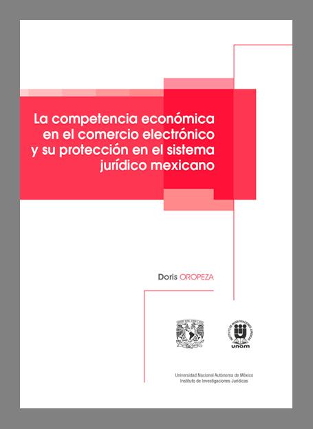 La competencia económica en el comercio electrónico y su protección en el sistema jurídico mexicano