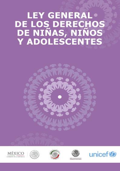Ley General de los Derechos de Niñas, niños y adolescentes. Colección UNICEF