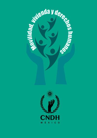Movilidad, vivienda y derechos humanos. Colección Comisión Nacional de Derechos Humanos