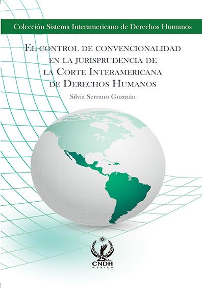 El control de convencionalidad en la jurisprudencia de la Corte Interamericana de Derechos Humanos. Colección Sistema Interamericano de Derechos Humanos