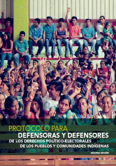 Protocolo para defensoras y defensores de los derechos político-electorales de los pueblos y comunidades indígenas, segunda edición. Colección Tribunal Electoral del Poder Judicial de la Federación