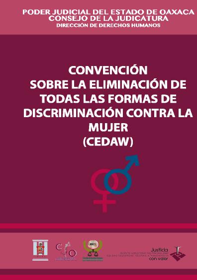 Convención sobre la eliminación de todas las formas de discriminación contra la mujer (CEDAW). Colección del Poder Judicial del Estado de Oaxaca
