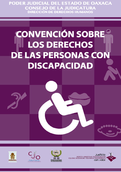 Convención sobre los derechos de las personas con discapacidad. Colección del Poder Judicial del Estado de Oaxaca