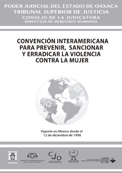 Convención Interamericana para Prevenir, Sancionar y erradicar la Violencia contra la mujer. Colección Poder Judicial del Estado de Oaxaca